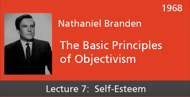 Basic Principles of Objectivism Lecture 7