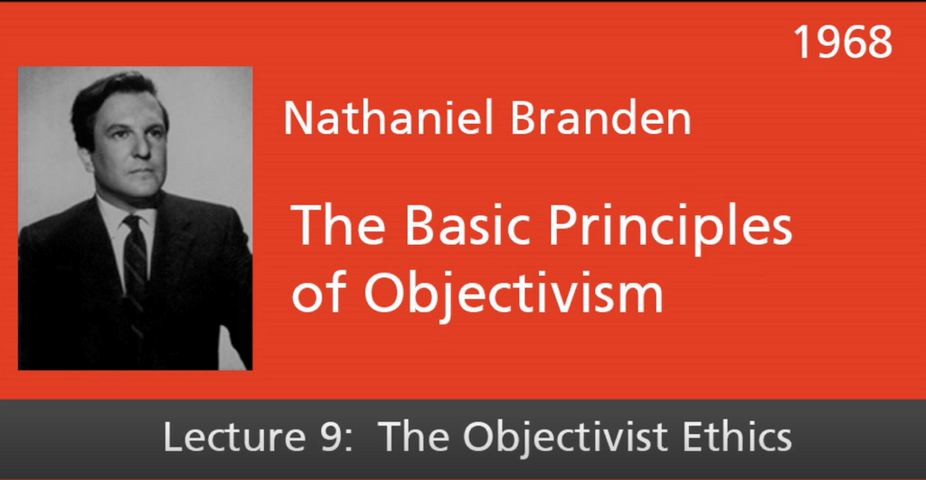 Basic Principles of Objectivism Lecture 9