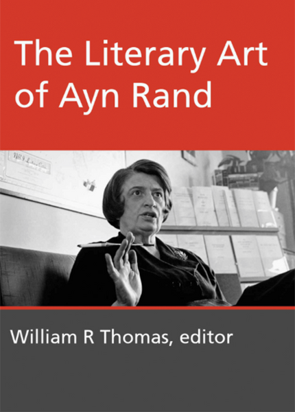 The Literary Art of Ayn Rand: (2nd edition)