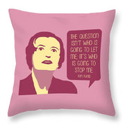 Who Is Going To Stop Me - Throw Pillow