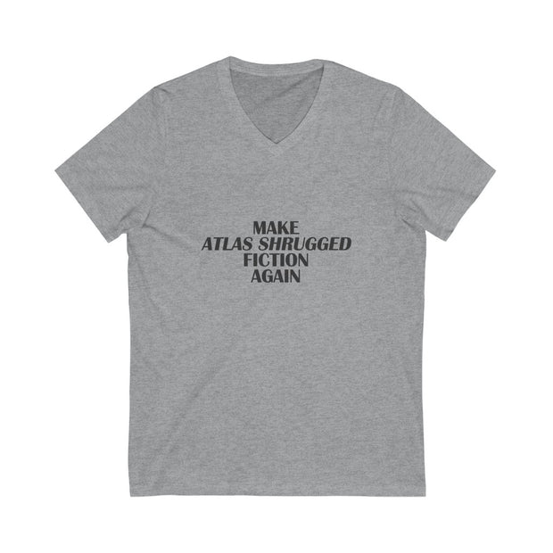Make ATLAS SHRUGGED Fiction Again - V-Neck Tee [Unisex]