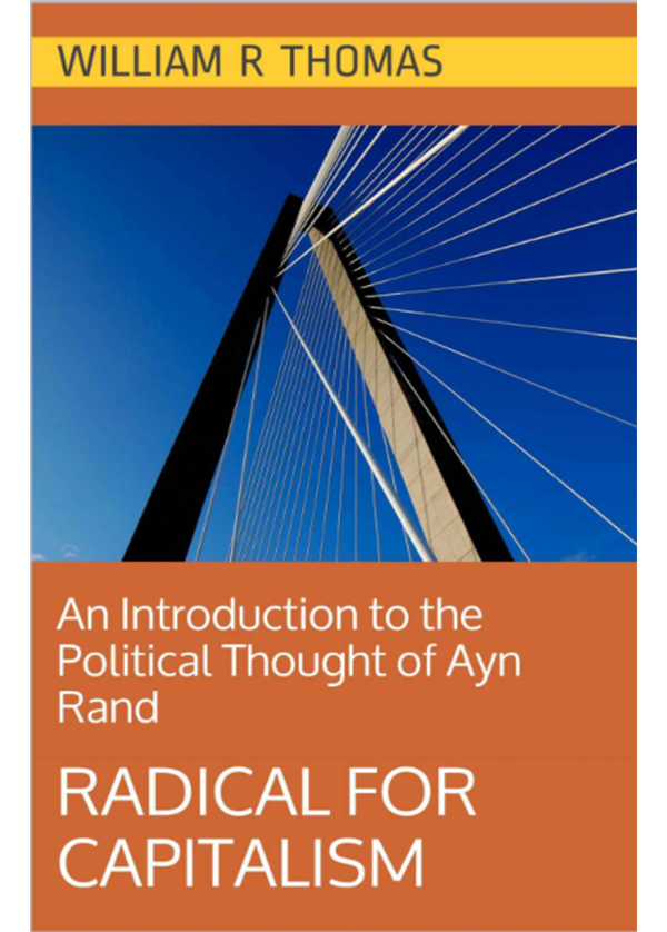 Radical for Capitalism: An Introduction to the Political Thought of Ayn Rand