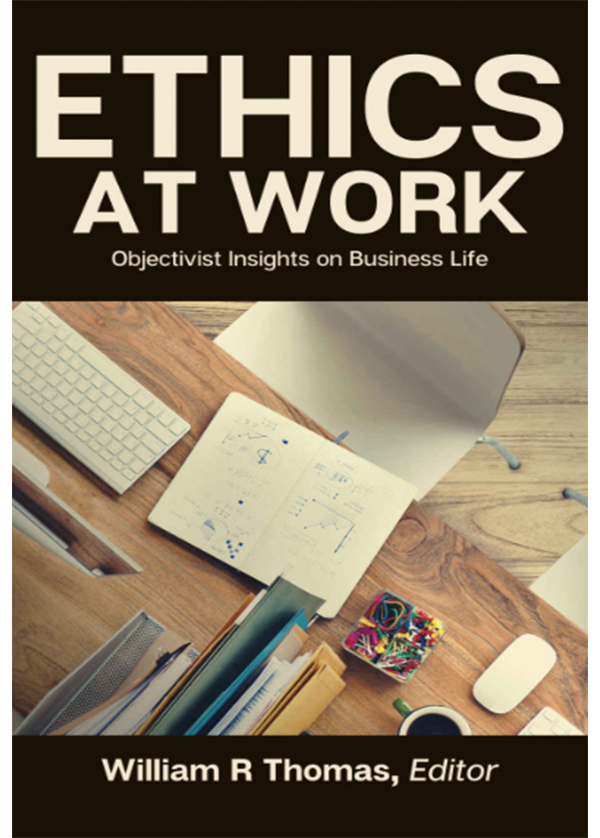 Ethics at Work: Objectivist Insights on Business