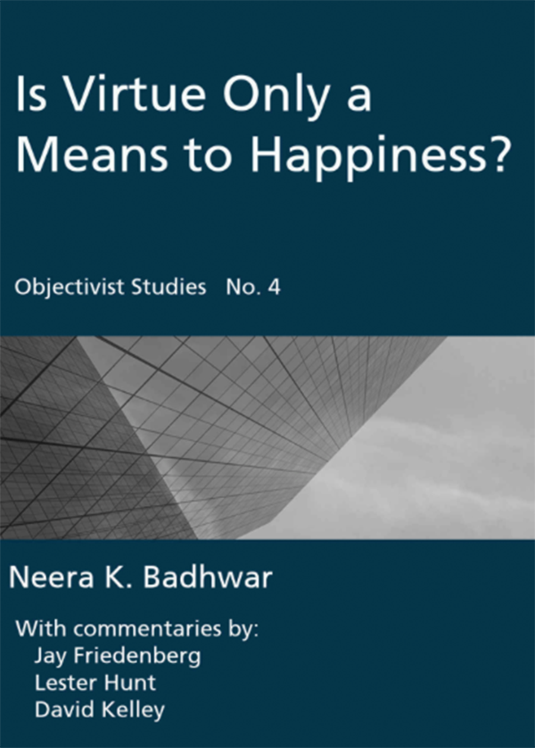 Is Virtue Only a Means to Happiness? (Objectivist Studies Book 4)
