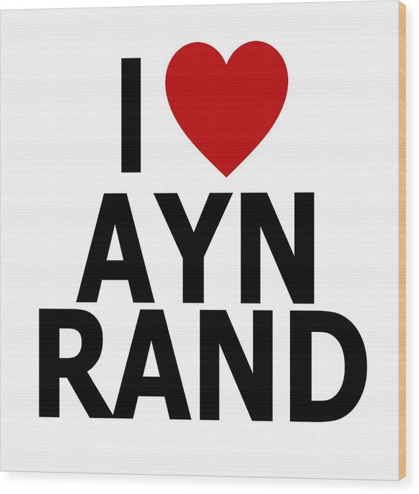 I Heart Ayn Rand - Wood Print