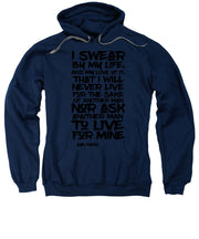 I Swear By My Life - Sweatshirt