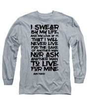 I Swear By My Life - Long Sleeve T-Shirt