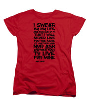 I Swear By My Life - Women's T-Shirt (Standard Fit)