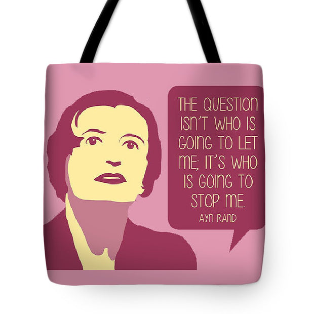 Who Is Going To Stop Me - Tote Bag