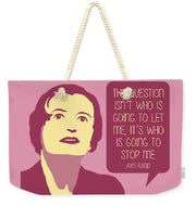 Who Is Going To Stop Me - Weekender Tote Bag