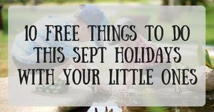 10 Free Things to Do this Sept Holidays with Your Little Ones