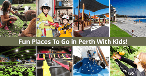 Fun Places To Go in Perth With Kids | Family Malls, Beaches, Playgrounds, Restaurants & More!