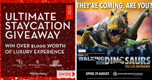 Giveaways of the Week: Pocket a Luxurious Staycation, a Walk with the Dinosaurs, & a Bunch of Other Attractive Prizes!