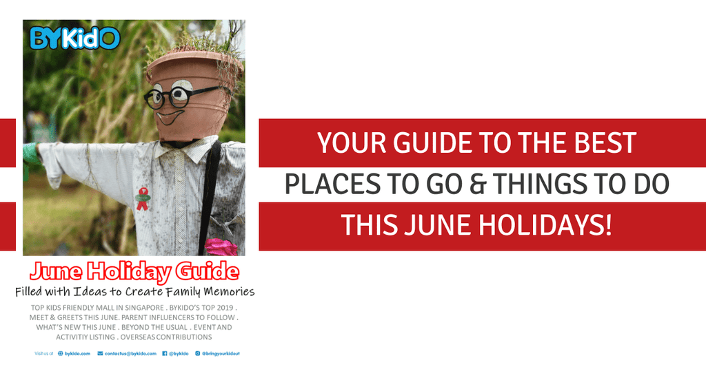 June Holiday Guide 2019 | Discover the Best Places to Go and Things to Do for Families this Holiday!
