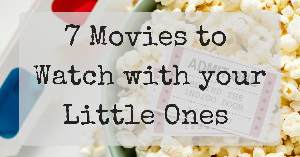 7 Movies to Watch with Your Little Ones!
