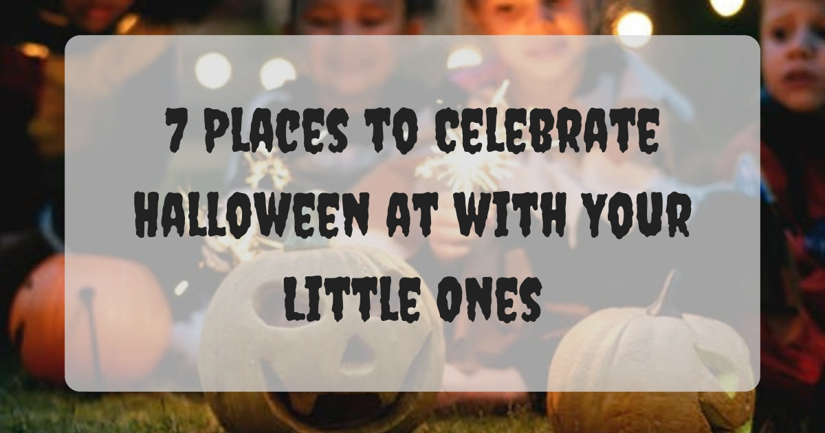 7 Places to Celebrate Halloween at with Your Little Ones!
