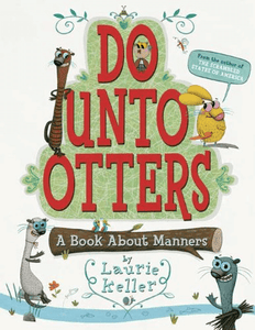 Things to do this Weekend: Book Review: Do Unto Otters – A Book about Manners
