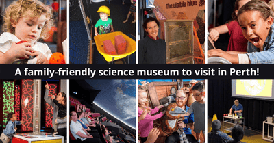 Things To Do at Scitech Perth | A World-Class Planetarium, Interactive Theatre Themed-Shows, Special Exhibits & More!