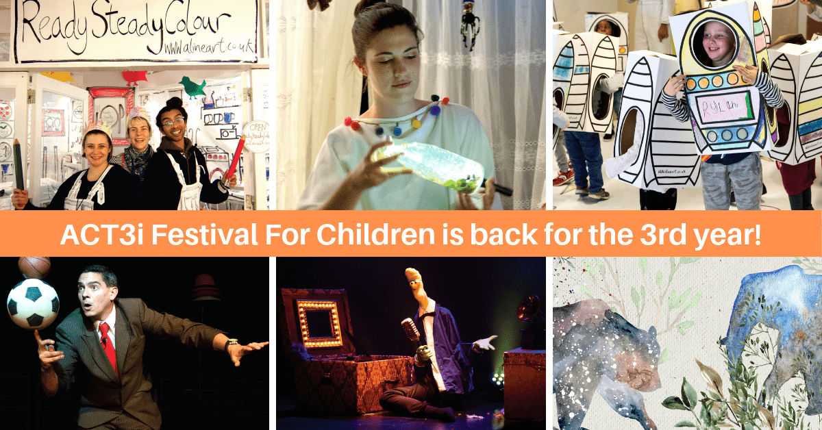 ACT3i Festival for Children 2019 Presents: Immersive And Sensorial Theatre Shows For The Young (And Old) To Enjoy!