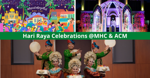 National Heritage Board Celebrates Hari Raya With Online And On-Site Activities For The Whole Family To Enjoy!