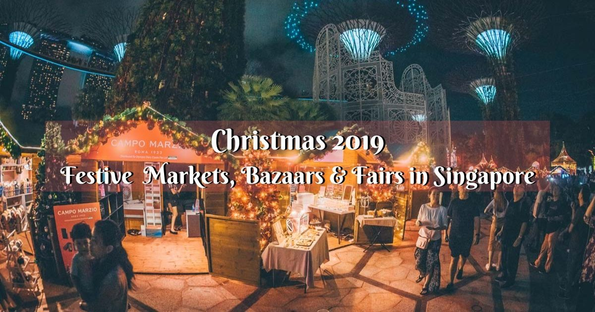 Christmas 2019: Markets, Bazaars and Fairs in Singapore for your Holiday Shopping