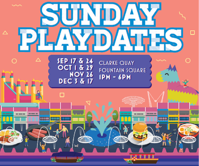 Things to do this Weekend: Sunday Playdates @ Clarke Quay!
