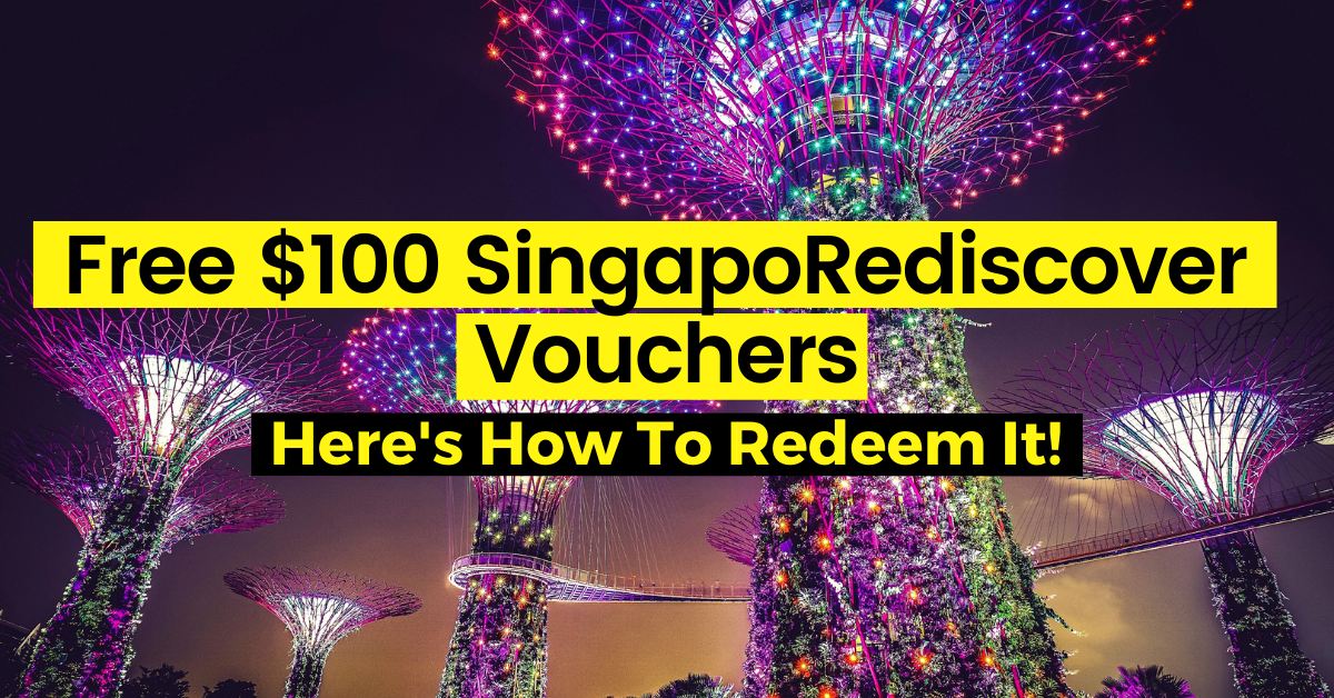 Free $100 SingapoRediscovers Vouchers: How To Redeem Your Vouchers?