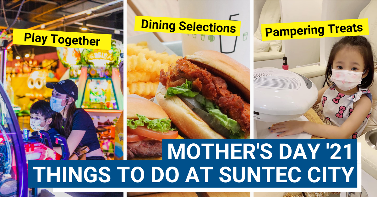 Mother's Day 2021: Things To Do At Suntec City