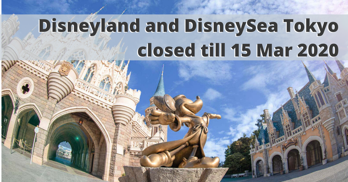 Tokyo's Disneyland and DisneySea will be Temporary Closed till Mid-March