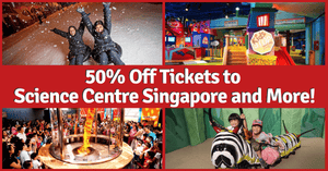 50% Off Admission to Science Centre Singapore, KidsSTOP!, Snow City and more this March School Holidays!