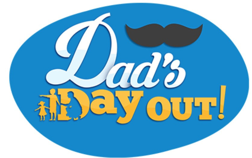 Things to do this Weekend: Dad's Day Out!