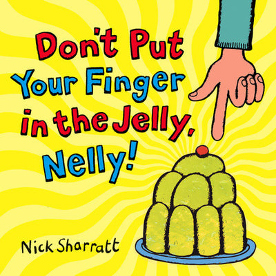 Things to do this Weekend: Read Your Kids a Book (Book Review: Don't Put Your Finger in the Jelly, Nelly!)