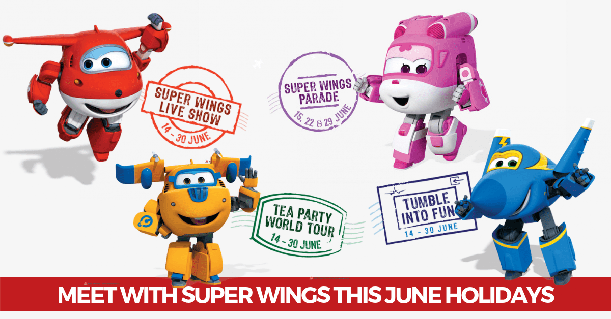 Super Wings Arrives at Suntec City this June | Live Shows, Activities and Meet & Greets!