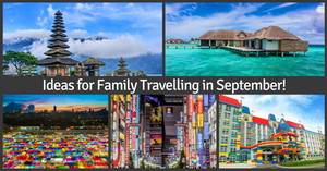 Places to Visit in September with Kids in Asia | For The Best Family Trips!