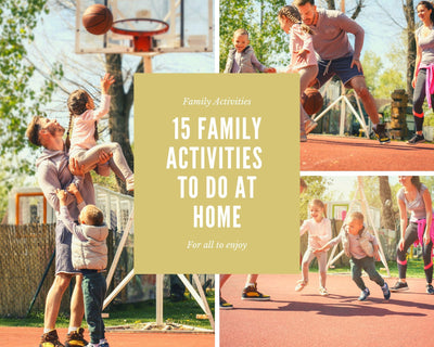 15 Family Fun Activities to Do at Home During Movement Restriction Order