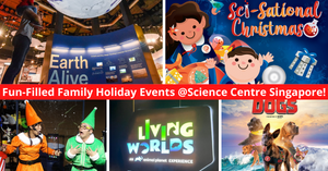 Science Centre Singapore | New Exhibition, Sci-Sational Festive Experiences, And More!