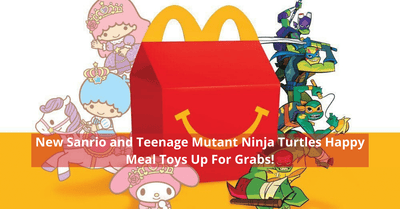 McDonald's Singapore introduces new Little Twin Stars & My Melody Happy Meal Toys