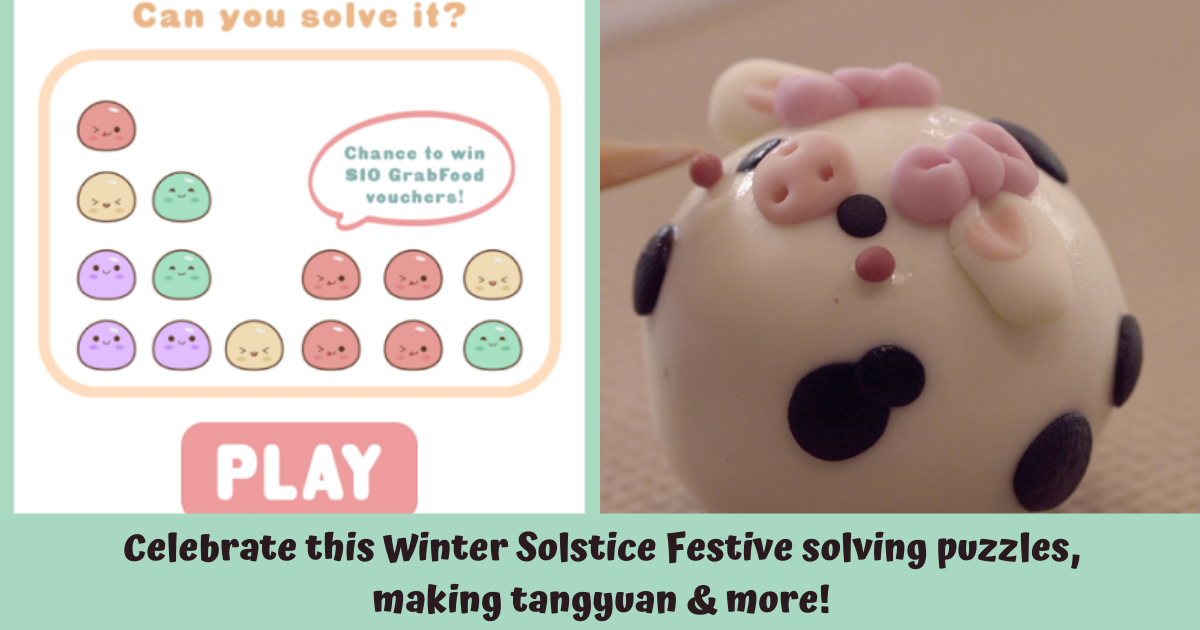 Pop The Tangyuan and Celebrate Winter Solstice Festival with Singapore Chinese Cultural Centre