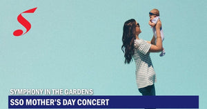 SSO Mother's Day Concert – A Symphonious Mother's Day Celebration among Lush Greenery