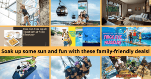 Start planning your next family outing to Sentosa with these too-good-to-be-missed promotions!