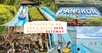 Places to Go For A Quick 3D2N Trip | Weekend Getaway