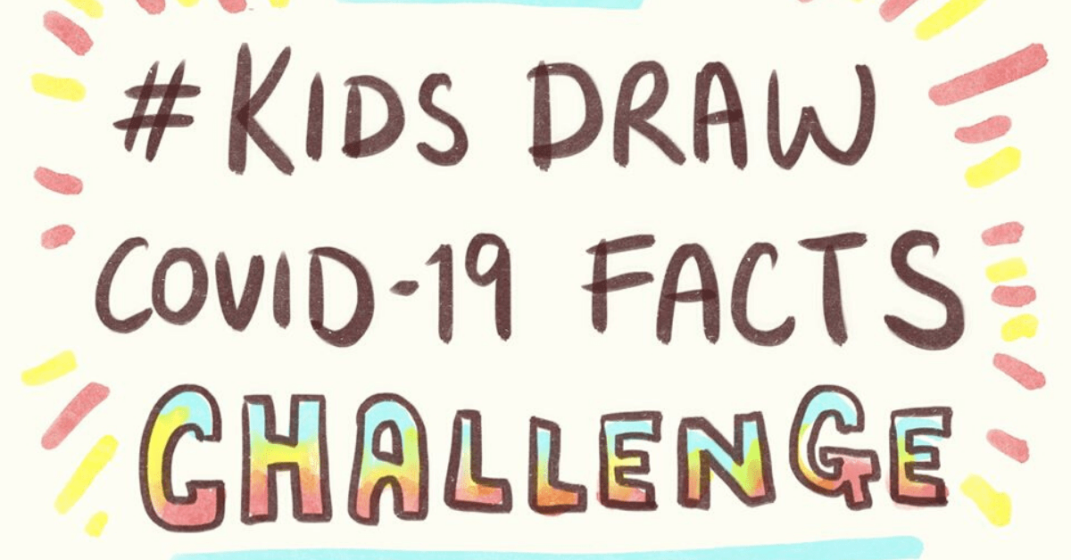 Be an advocate for right health information by taking part in this Kids Draw COVID-19 Facts Challenge!