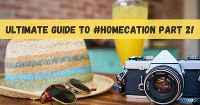 Your Ultimate Guide to Enjoying a Family Homecation Part 2