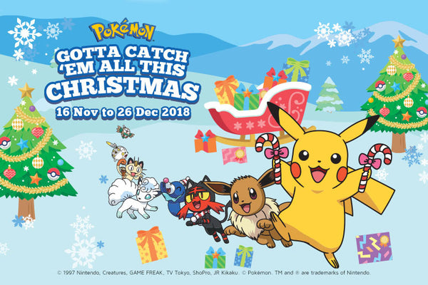 GOTTA CATCH 'EM ALL THIS CHRISTMAS at M Malls