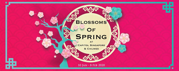 Blossoms of Spring at Capitol Singapore & CHIJMES