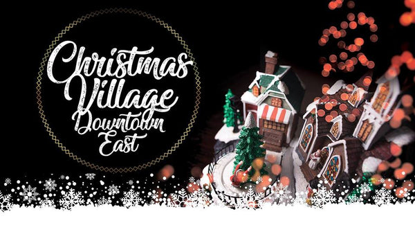 Soak in the Festive Cheer at Christmas Village at Downtown East!