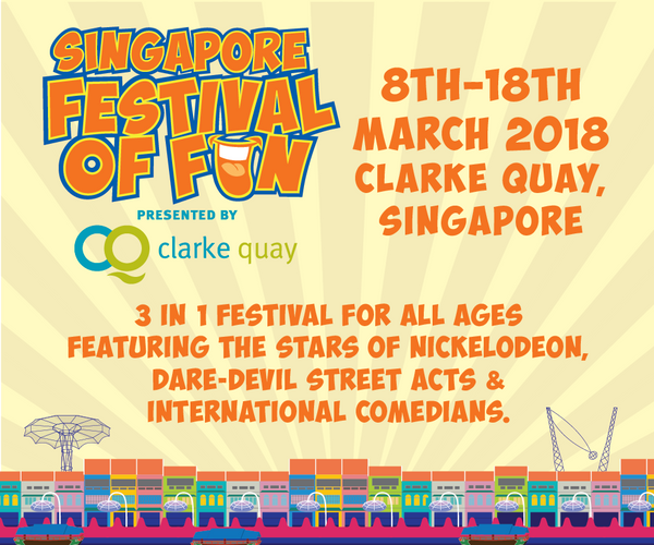 Things to do this Weekend: Be Part of the Singapore Festival of Fun 2018 with Your LOs @ Clarke Quay!