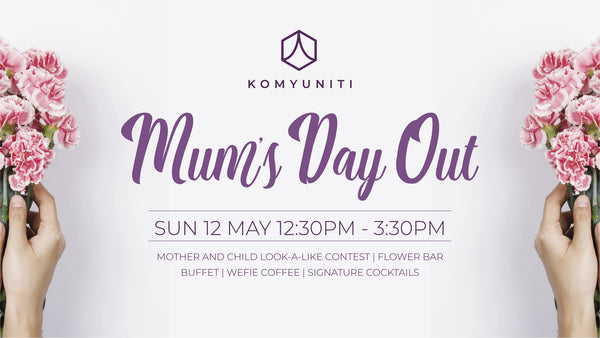7 Places to Lunch at This Mother's Day - KOMYUNITI