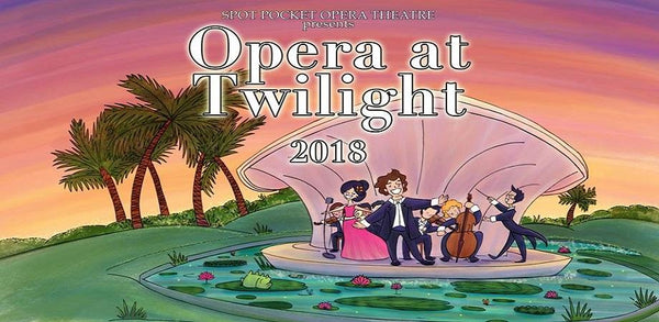 Feast Your Ears on a Musical Extravaganza at Opera at Twilight 2018!