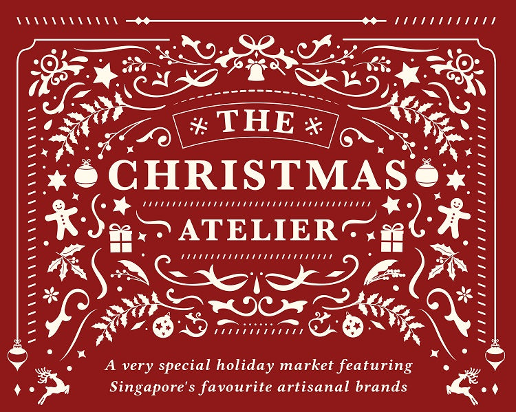 Christmas 2019 Markets, Bazaars and Fairs in Singapore - The Christmas Atelier Market